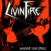 "Nowe EP Livin Fire ""Under The Spell"" - posłuchaj !"