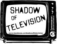 We are trying to find some gigs - SHADOW of TELEVISION